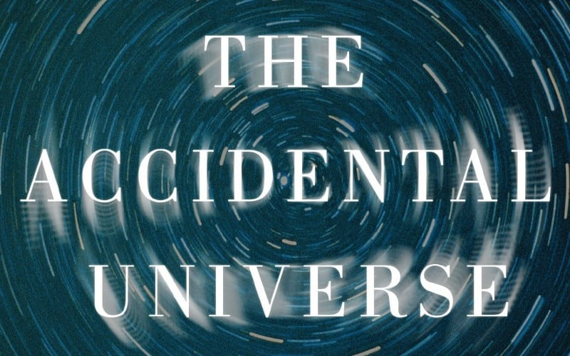 Alan Lightman - The Accidental Universe_ The World You Thought You Knew