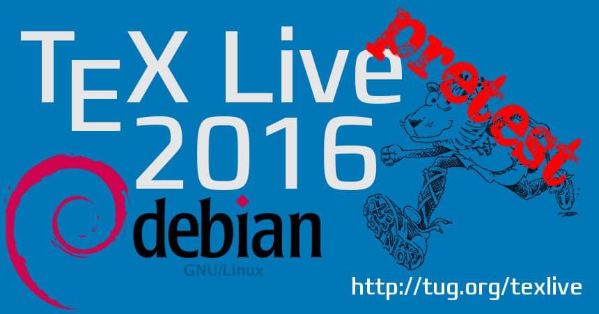 texlive-2016-debian-pretest