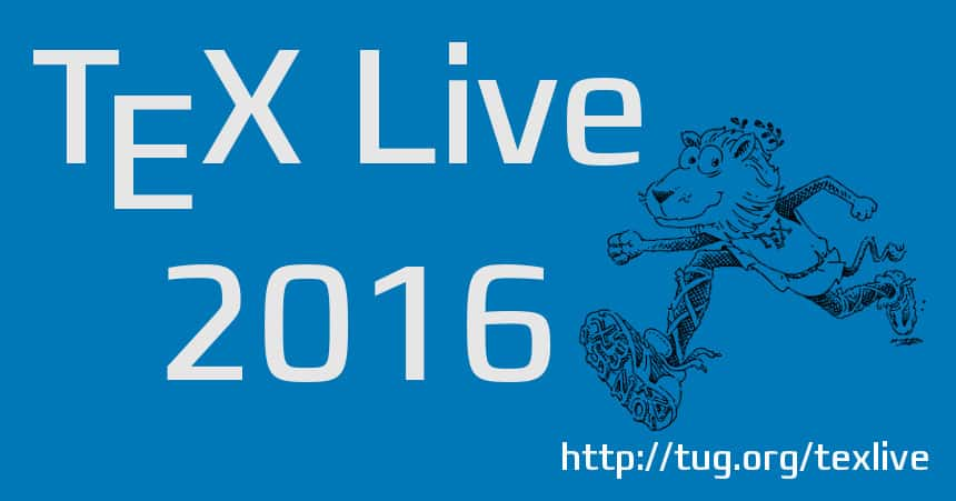 TeX Live 2016 released – There and back again