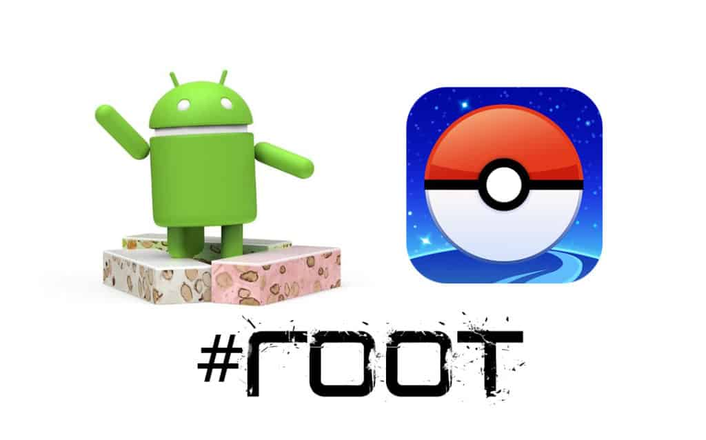Android 7 0 Nougat – Root – PokemonGo – There and back again