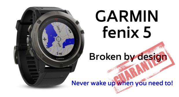 Garmin fenix 5x – broken by design